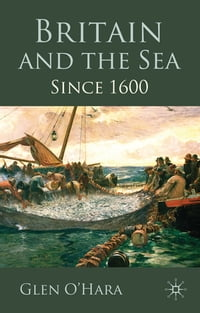 Britain and the Sea: Since 1600