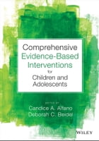 Comprehensive Evidence Based Interventions for Children and Adolescents