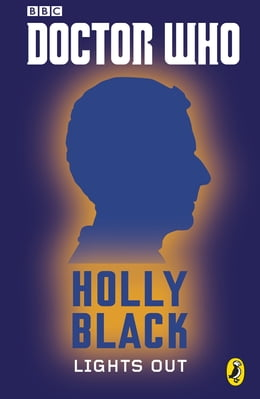 Book Doctor Who: Lights Out: Twelfth Doctor: Twelfth Doctor by Holly Black