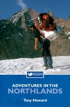 Adventures in the Northlands by Tony Howard