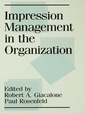 Impression Management in the Organization