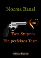 Two Snipers - Ein perfektes Team by Norma Banzi