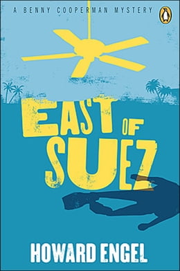 Book East Of Suez: The Latest Benny Cooperman Mystery by Howard Engel