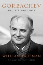 Gorbachev: His Life and Times Cover Image