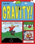 Explore Gravity!: With 25 Great Projects 187f5084-6c50-4301-b58c-e8b029ab94a2