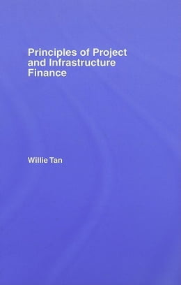 Book Principles of Project and Infrastructure Finance by Tan, Willie