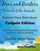 Hens and Roosters Carnival of the Animals Beginner Piano Sheet Music Tadpole Edition by SilverTonalities