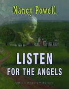 Listen For The Angels: Ollie's Angels Series by Nancy Powell