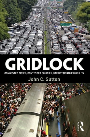 Gridlock Congested Cities,  Contested Policies,  Unsustainable Mobility