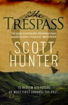 The Trespass (An archaeological mystery) by Scott Hunter