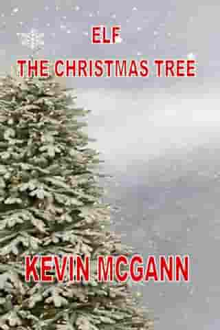 Elf The Christmas Tree by Kevin McGann