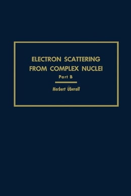 Book Electron Scattering From Complex Nuclei V36B by Uberall, Herbert