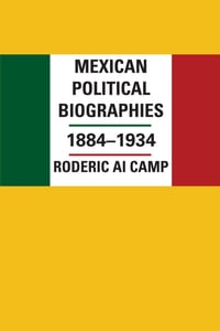 Mexican Political Biographies, 1884–1934