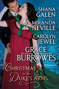 Christmas In The Duke's Arms: A Regency Historical Romance Christmas Anthologhy