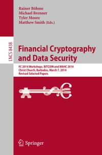 Financial Cryptography and Data Security: FC 2014 Workshops, BITCOIN and WAHC 2014, Christ Church…