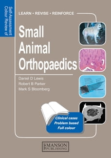 Small Animal Orthopaedics: Self-Assessment Color Review