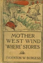 """Mother West Wind """"Where"""" Stories by Thornton W. Burgess"""