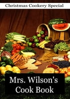 Mrs. Wilson's Cook Book by Mrs. Mary A. Wilson