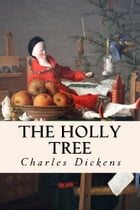 The Holly Tree by Charles Dickens