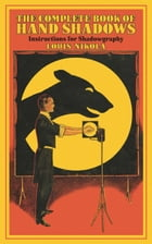 The Complete Book of Hand Shadows: Instructions for Shadowgraphy by Louis Nikola
