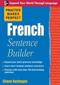 Practice Makes Perfect French Sentence Builder 8902b9b3-81fc-4270-8eb1-765c3340f55d