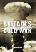 Britain's Cold War 085c012a-0c6c-4183-9d7b-92ac85b242aa