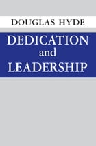 Dedication and Leadership by Douglas Hyde