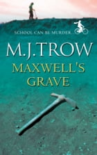 Maxwell's Grave by M.J. Trow