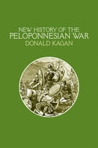 A New History of the Peloponnesian War by Donald Kagan