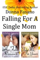 Falling for a Single Mom Duet Bundle: Her Fake Romance and Take Me, I'm Yours by Donna Fasano