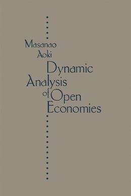 Book Dynamic Analysis Of Open Economies by Aoki, Masanao