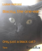 Blacky, the one-ear: Only just a black cat? by Luise Hakasi