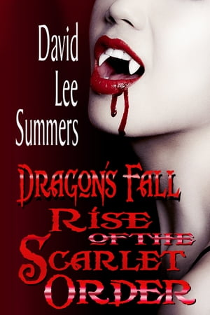 Dragon's Fall Rise of the Scarlet Order (Book 2 Scarlet Order Series) by David Lee Summers