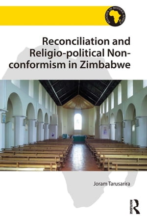 Reconciliation and Religio-political Non-conformism in Zimbabwe