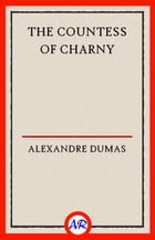 The Countess of Charny by Alexandre Dumas
