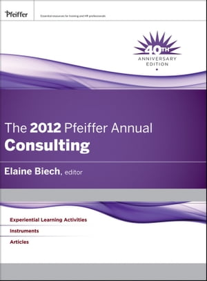 The 2012 Pfeiffer Annual Consulting
