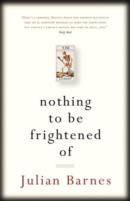 Book Nothing to be Frightened Of by Julian Barnes
