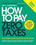 How to Pay Zero Taxes 2016: Your Guide to Every Tax Break the IRS Allows Deal