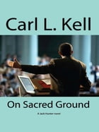 On Sacred Ground by Carl L. Kell