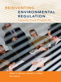 Reinventing Environmental Regulation: Lessons from Project XL