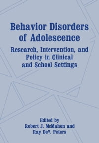 Behavior Disorders of Adolescence: Research, Intervention, and Policy in Clinical and School…