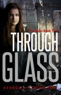 Through Glass: The Blue 6974e493-71db-4642-9984-ee105816e0bd