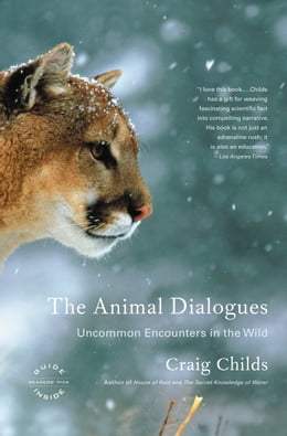 Book The Animal Dialogues: Uncommon Encounters in the Wild by Craig Childs