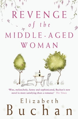 Book Revenge of the Middle-Aged Woman by Elizabeth Buchan