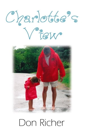 Charlotte's View by Donald K. Richer