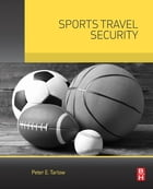 Sports Travel Security by Peter Tarlow, Ph.D. in Sociology, Texas A&M University