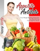 Appetite Antidote by Anonymous