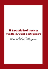 A troubled man with a violent past.