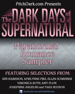 Book PitchDark Presents the Dark Days of Supernatural Paranormal Romance Sampler by Various
