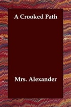 A Crooked Path by Mrs. Alexander